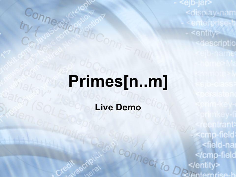 Primes[n..m] Live Demo * 3/25/201707/16/96